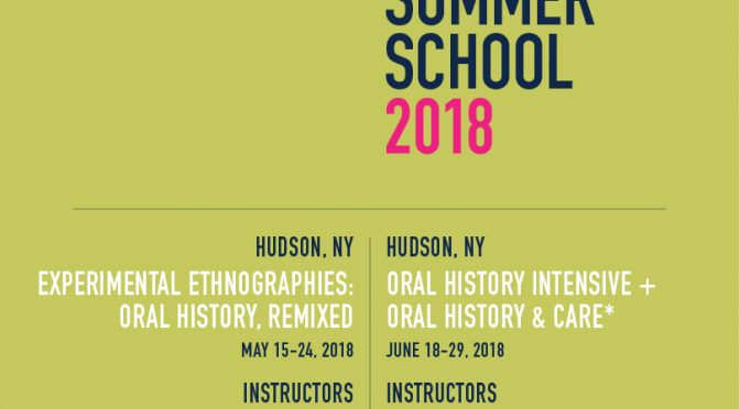NEW SUMMER WORKSHOPS: Oral History Summer School 2018 in Hudson New York, May and June