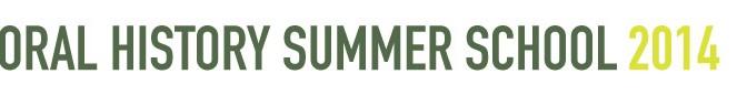 2014 Oral History Summer School